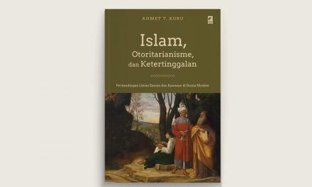 Radikalisme, Otoritarianisme, dan Ketertinggalan Kaum Muslim (I)